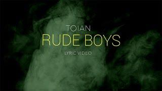 Toian - Rude Boys (Lyric Video)