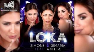 SIMONE E SIMARIA - LOKA (PART: ANITTA | ÁUDIO OFICIAL - VERÃO 2017)