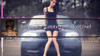 Wiz Khalifa - Celebrate (ft. Rico Love) (Bass Boosted) [HD]