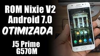 ROM Nixie versão R2 FINAL Android 7.0 J5 Prime SOMENTE G570M