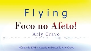 Flying   Música da LIVE do Foco no Afeto