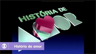 História de Amor: reveja a abertura da novela da Globo