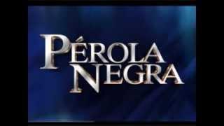 Música tema de abertura da novela Pérola Negra - SBT