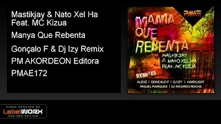 Mastikjay & Nato Xel Ha Feat. MC Kizua - Manya Que Rebenta (Gonçalo F & Dj Izy Remix)