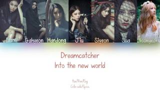 DREAMCATCHER - Into the new world lyrics (han/rom/eng COLOR CODED)