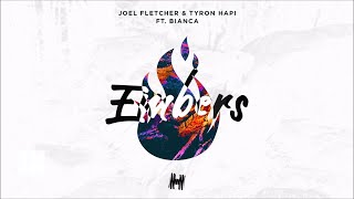 Joel Fletcher & Tyron Hapi feat. Bianca - Embers