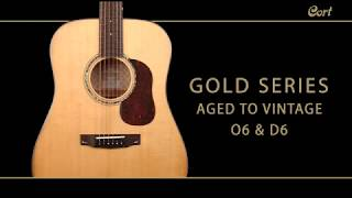 Cort Gold Series O6 and D6