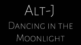 Alt-J - Dancing in the Moonlight (Sub Español - Inglés)