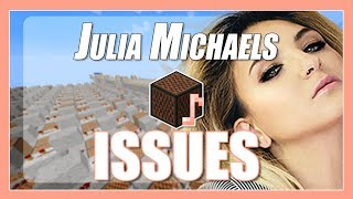 ♫ Issues - Julia Michaels - but it's played with Minecraft Note Block Song (with lyrics) ♫