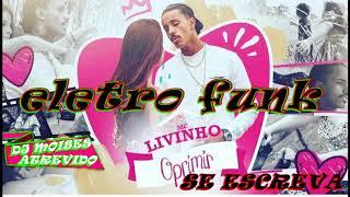 MEGAFUNK MC Livinho   Oprimir DJ MOISES ATREVIDO DE CAMAQUA RS