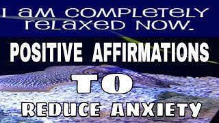 Positive AFFIRMATIONS To Reduce Anxiety