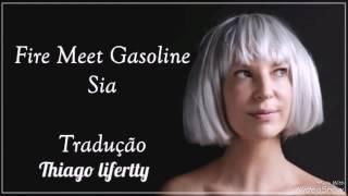 SIA Fire Meet Gasoline Tradução