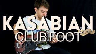 KASABIAN - CLUB FOOT Bass Cover