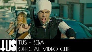 Tus - Μπέμπα | Beba Prod. John Thanos - Official Video Clip