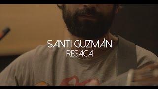 Santi Guzmán - Resaca