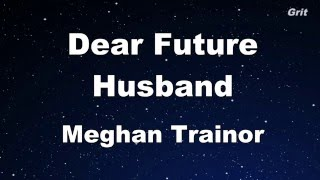 Dear Future Husband - Meghan Trainor Karaoke 【No Guide Melody】Instrumental