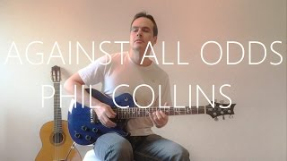 Against All Odds (Take a Look at me now) - Electric Guitar Cover - Phil Collins