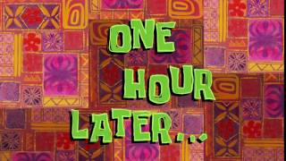 One Hour Later... | SpongeBob Time Card #132