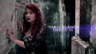 Yanis Blanco Tarde Es Ya (Video Oficial)