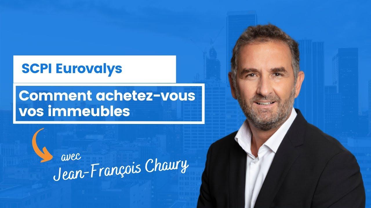 Comment achetez-vous vos immeubles pour Eurovalys ?