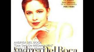 ANDREA DEL BOCA  Que Será De Mí(Dance Mix)