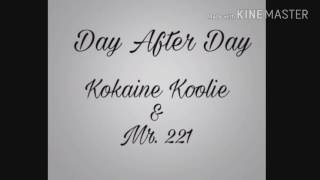 Kokaine Koolie & Mr. 221 - Day After Day