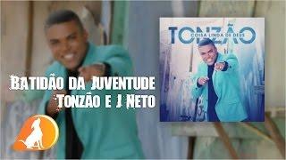 Tonzão Feat J Neto - Batidão da Juventude - CD Coisa Linda de Deus