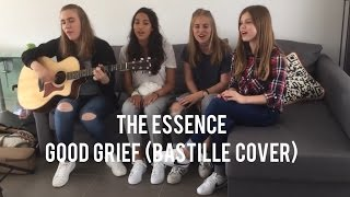"""Good grief"" Bastille acoustic cover by the Essence (polyphonic)"