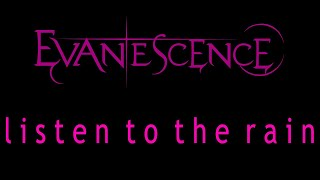 Evanescence-Listen To The Rain Lyrics (Origin Outtake)