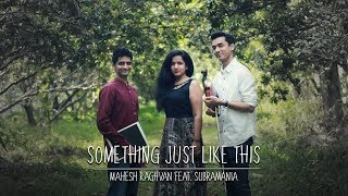 Something Just Like This - Indian Mix (feat. SubraMania)