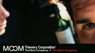 Thievery Corporation - The Mirror Conspiracy [Official Audio]