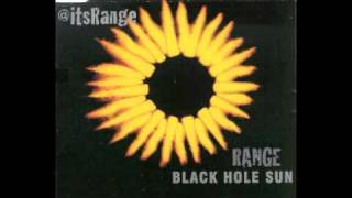 Range - Black Hole Sun