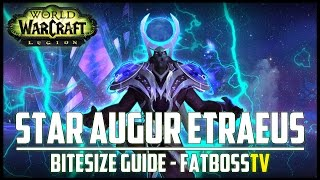 "Star Augur Etraeus ""Bitesize"" Normal + Heroic Guide - FATBOSS"