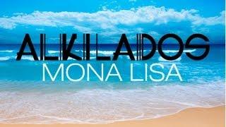 Alkilados Mona Lisa (Letra)