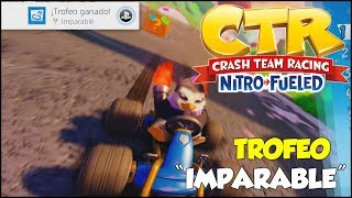 "Crash Team Racing Nitro-Fueled Trofeo ""Imparable"" (Cómo conseguir)"