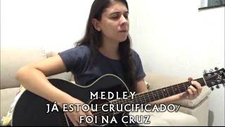 Medley Já Estou Crucificado/Foi na Cruz - Thayse Freitas (COVER)