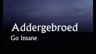 Addergebroed - Go Insane