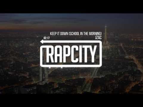 JZAC - Keep It Down (School In The Morning)(Prod. Rocky Horror)