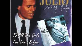 JULIO IGLESIAS Feat. ANDRE HEHANUSA - To All The Girls I've Loved Before width=