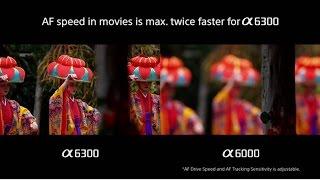 α6300 -Fast Hybrid AF for movies comparison in Full HD | α | Sony