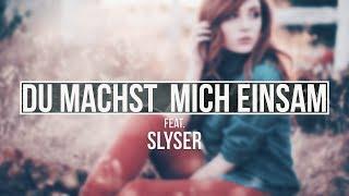 """Ced feat. SlySer - """"DU MACHST MICH EINSAM"""""""