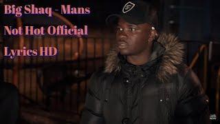 Big Shaq - Mans Not Hot Official Lyrics HD