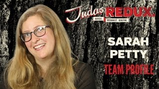 JUDAS REDUX: Sarah Petty-Team Profile