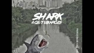 Shark & Os Tubaroes - O pingaiada (2016)