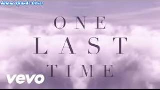 Ariana Grande   One Last Time Cover (Male)