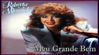 Roberta Miranda - Meu Grande Bem