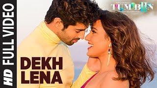 DEKH LENA Full Video Song | Tum Bin 2 | Arijit Singh & Tulsi Kumar | Neha Sharma, Aditya & Aashim