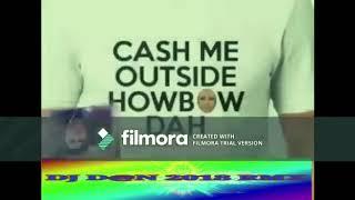Dj D@n Ft Dj Ray Cash me Outside Remix 2018
