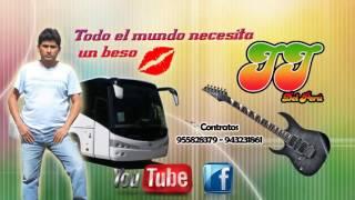 Todo el mundo necesita un beso - JJ del Peru