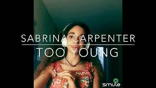 Sabrina Carpenter- Too Young (COVER)~Ana Carolina Alves